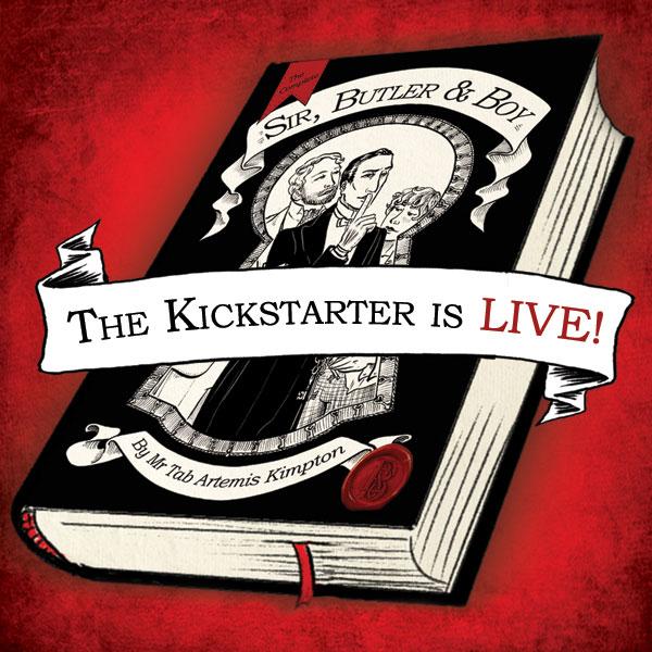 The Sir, Butler and Boy Kickstarter is LIVE!